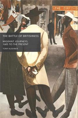 The Battle of Britishness: Migrant Journeys, 1685 to the Present (Paperback)