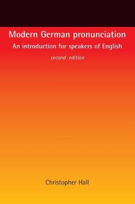 Modern German Pronunciation: An Introduction for Speakers of English (Paperback)