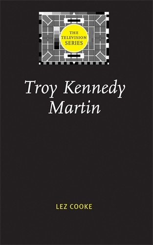 Troy Kennedy Martin - The Television Series (Paperback)