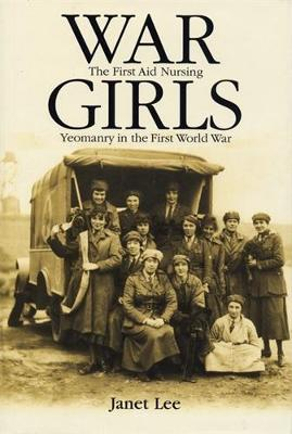 War Girls: The First Aid Nursing Yeomanry in the First World War (Paperback)