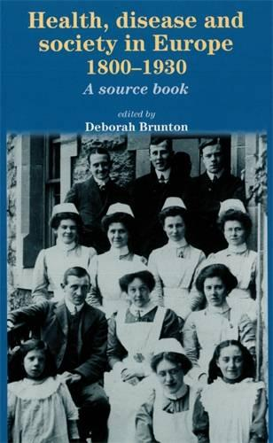 Health, Disease and Society in Europe, 1800-1930: A Source Book (Paperback)