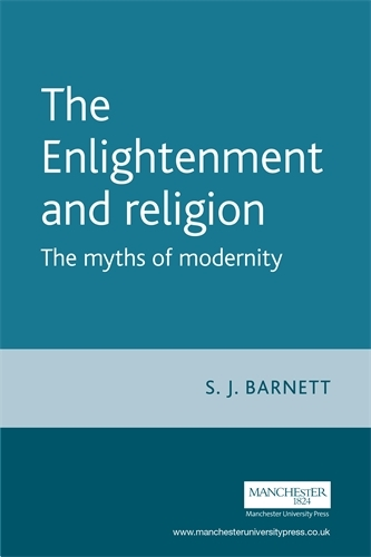 The Enlightenment and Religion: The Myths of Modernity (Paperback)