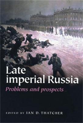 Late Imperial Russia: Problems and Prospects (Paperback)