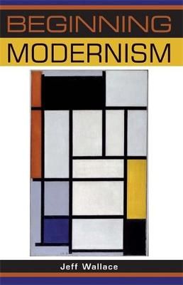 Beginning Modernism - Beginnings (Hardback)