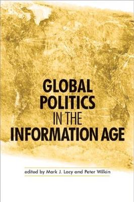 Global Politics in the Information Age (Hardback)