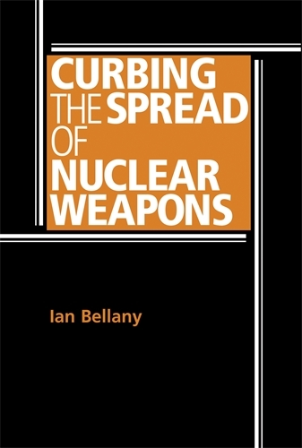 Curbing the Spread of Nuclear Weapons (Paperback)