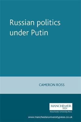 Russian Politics Under Putin (Paperback)