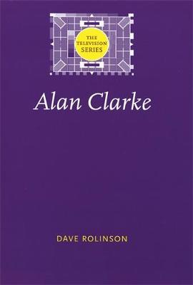 Alan Clarke - The Television Series (Hardback)