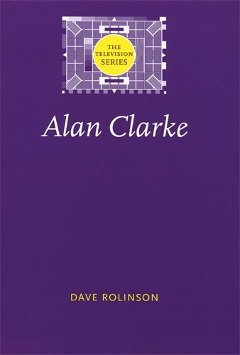 Alan Clarke - The Television Series (Paperback)