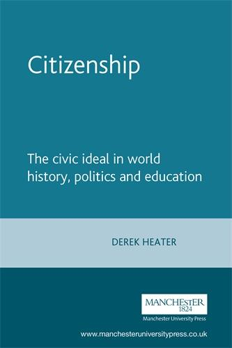 Citizenship: The Civic Ideal in World History, Politics and Education (Paperback)