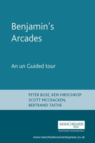 Benjamin'S Arcades: An Unguided Tour - Encounters: Cultural Histories (Paperback)