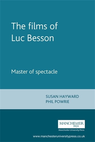The Films of Luc Besson: Master of Spectacle (Paperback)