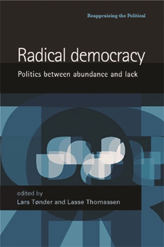 Radical Democracy: Politics Between Abundance and Lack - Reappraising the Political (Paperback)