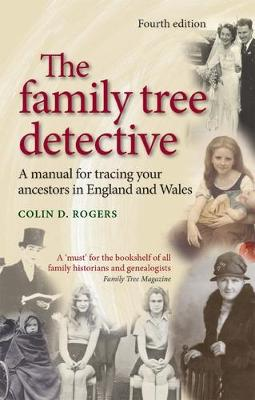 The Family Tree Detective: Tracing Your Ancestors in England and Wales (Paperback)