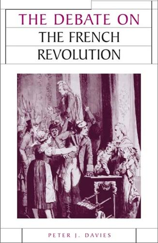 The Debate on the French Revolution - Issues in Historiography (Paperback)