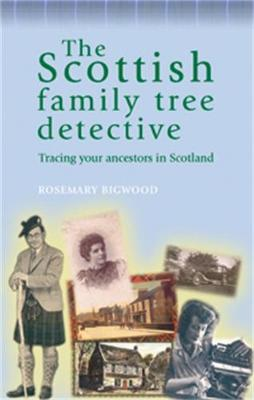 The Scottish Family Tree Detective: Tracing Your Ancestors in Scotland - The Family Tree Detective Series (Paperback)