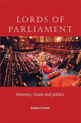 Lords of Parliament: Manners, Rituals and Politics (Paperback)