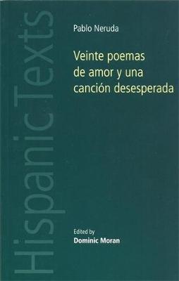 Veinte Poemas De Amor y Una Cancion Desesperada - Hispanic Texts (Paperback)