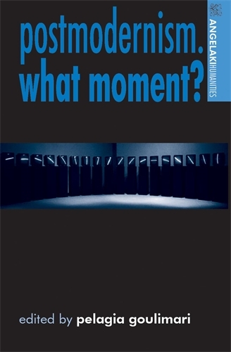 Postmodernism. What Moment? - Angelaki Humanities (Paperback)