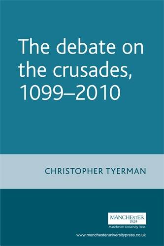 The Debate on the Crusades, 1099-2010 - Issues in Historiography (Paperback)