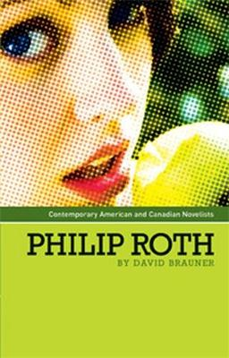 Philip Roth - Contemporary American and Canadian Writers (Hardback)