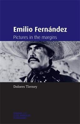 Emilio FernaNdez: Pictures in the Margins - Spanish and Latin-American Filmmakers (Hardback)