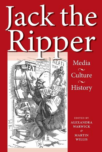 Jack the Ripper: Media, Culture, History (Paperback)