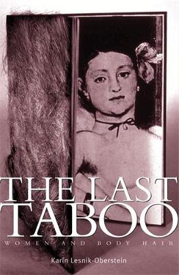 The Last Taboo: Women and Body Hair (Hardback)