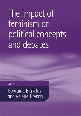 The Impact of Feminism on Political Concepts and Debates (Hardback)
