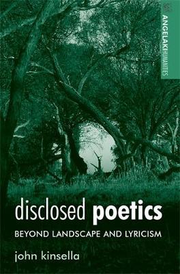 Disclosed Poetics: Beyond Landscape and Lyricism - Angelaki Humanities (Hardback)