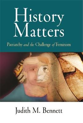 History Matters: Patriarchy and the Challenge of Feminism (Hardback)