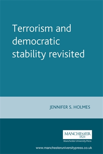 Terrorism and Democratic Stability Revisited - Perspectives on Democratic Practice (Paperback)