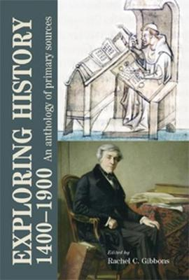 Exploring History 1400-1900: An Anthology of Primary Sources (Paperback)