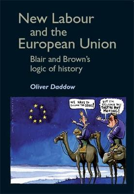 New Labour and the European Union: Blair and Brown's Logic of History (Hardback)