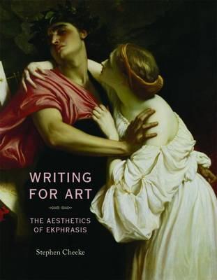 Writing for Art: The Aesthetics of Ekphrasis (Hardback)