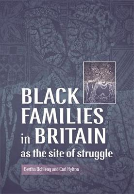 Black Families in Britain as the Site of Struggle: None (Hardback)