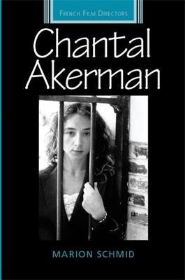 Chantal Akerman - French Film Directors Series (Hardback)