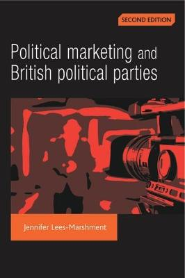 Political Marketing and British Political Parties (2nd Edition) (Paperback)