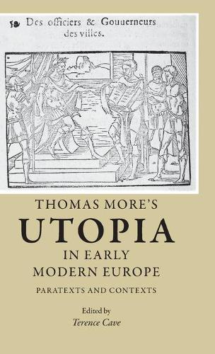 Thomas More's Utopia in Early Modern Europe: Paratexts and Contexts (Hardback)