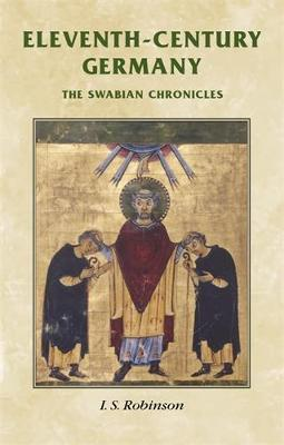Eleventh-Century Germany: The Swabian Chronicles - Manchester Medieval Sources (Paperback)