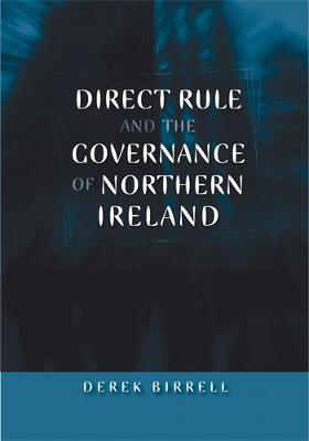 Direct Rule and the Governance of Northern Ireland (Hardback)