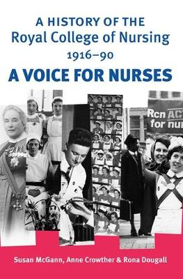 A History of the Royal College of Nursing 1916-90: A Voice for Nurses (Paperback)