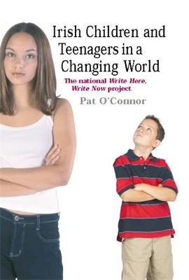 Irish Children and Teenagers in a Changing World: The National *Write Here, Write Now* Project (Paperback)