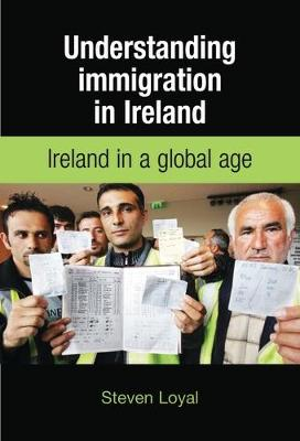 Understanding Immigration in Ireland: State Capital and Labour in a Global Age (Paperback)