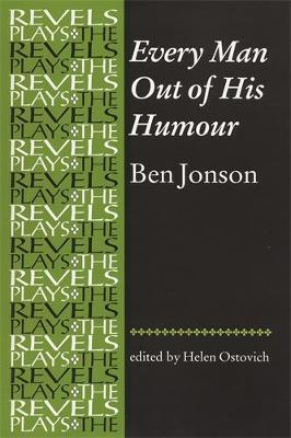 Every Man out of His Humour: Ben Jonson - The Revels Plays (Paperback)