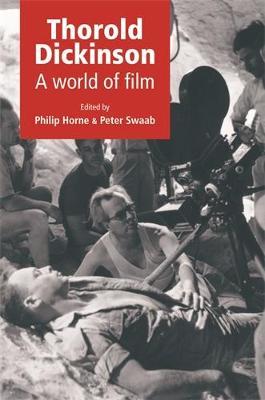 Thorold Dickinson: A World of Film (Hardback)