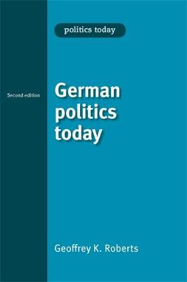 German Politics Today - Politics Today (Paperback)