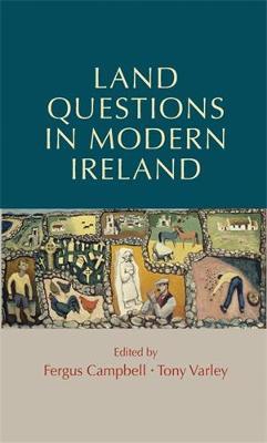 Land Questions in Modern Ireland (Hardback)