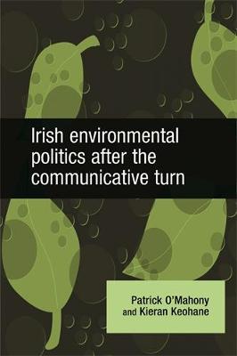 Irish Environmental Politics After the Communicative Turn (Hardback)