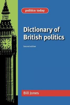 Dictionary of British Politics - Politics Today (Paperback)